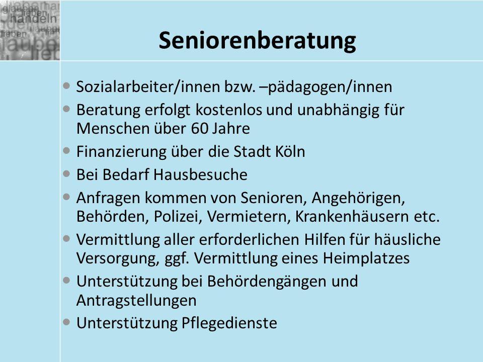 Seniorenberatung Sozialarbeiter/innen bzw. –pädagogen/innen Beratung erfolgt kostenlos und unabhängig für Menschen über 60 Jahre Finanzierung über die