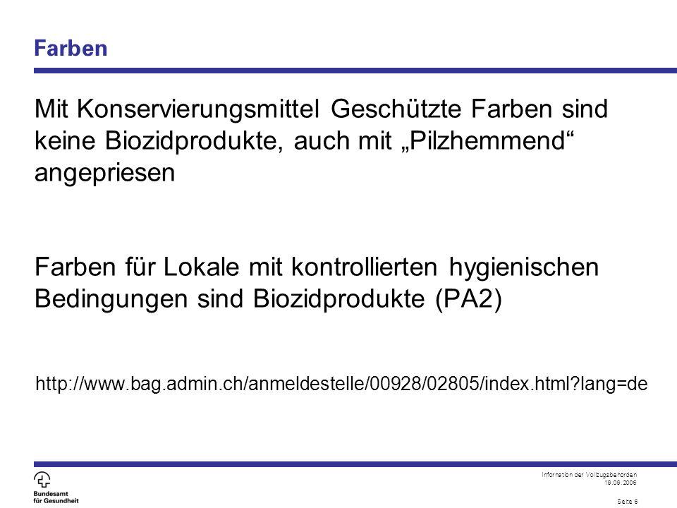 """Infornation der Vollzugsbehörden 19.09.2006 Seite 6 Farben Mit Konservierungsmittel Geschützte Farben sind keine Biozidprodukte, auch mit """"Pilzhemmend"""