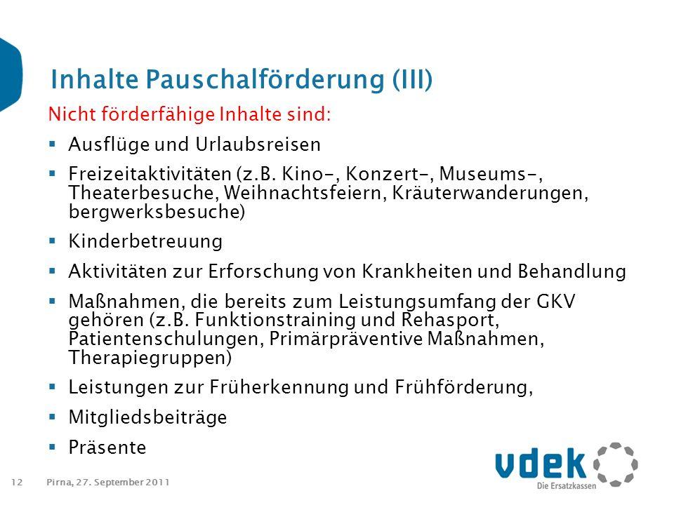 12 Inhalte Pauschalförderung (III) Nicht förderfähige Inhalte sind:  Ausflüge und Urlaubsreisen  Freizeitaktivitäten (z.B.