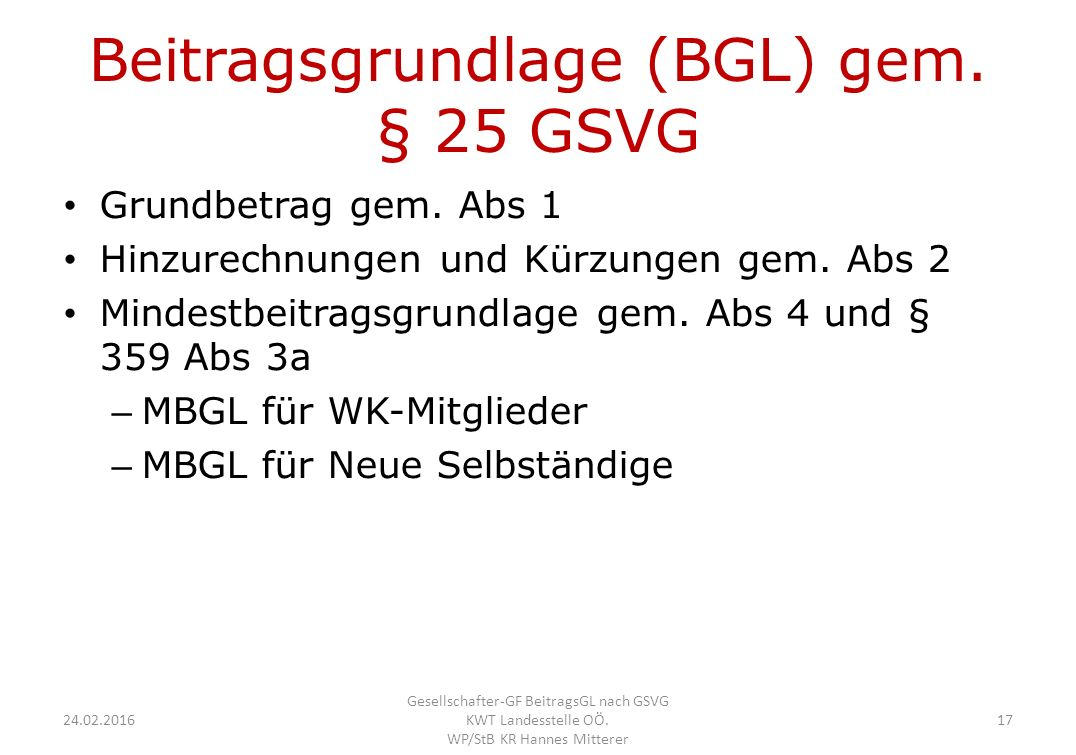 Beitragsgrundlage (BGL) gem. § 25 GSVG Grundbetrag gem.