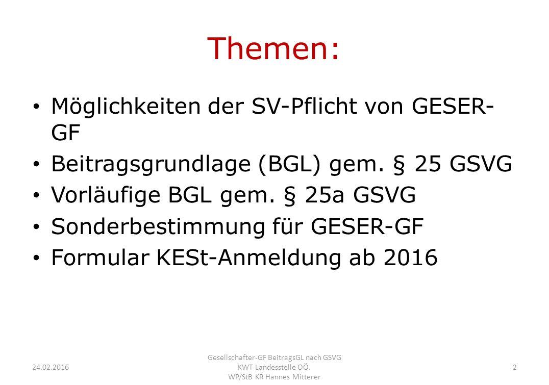 Themen: Möglichkeiten der SV-Pflicht von GESER- GF Beitragsgrundlage (BGL) gem.