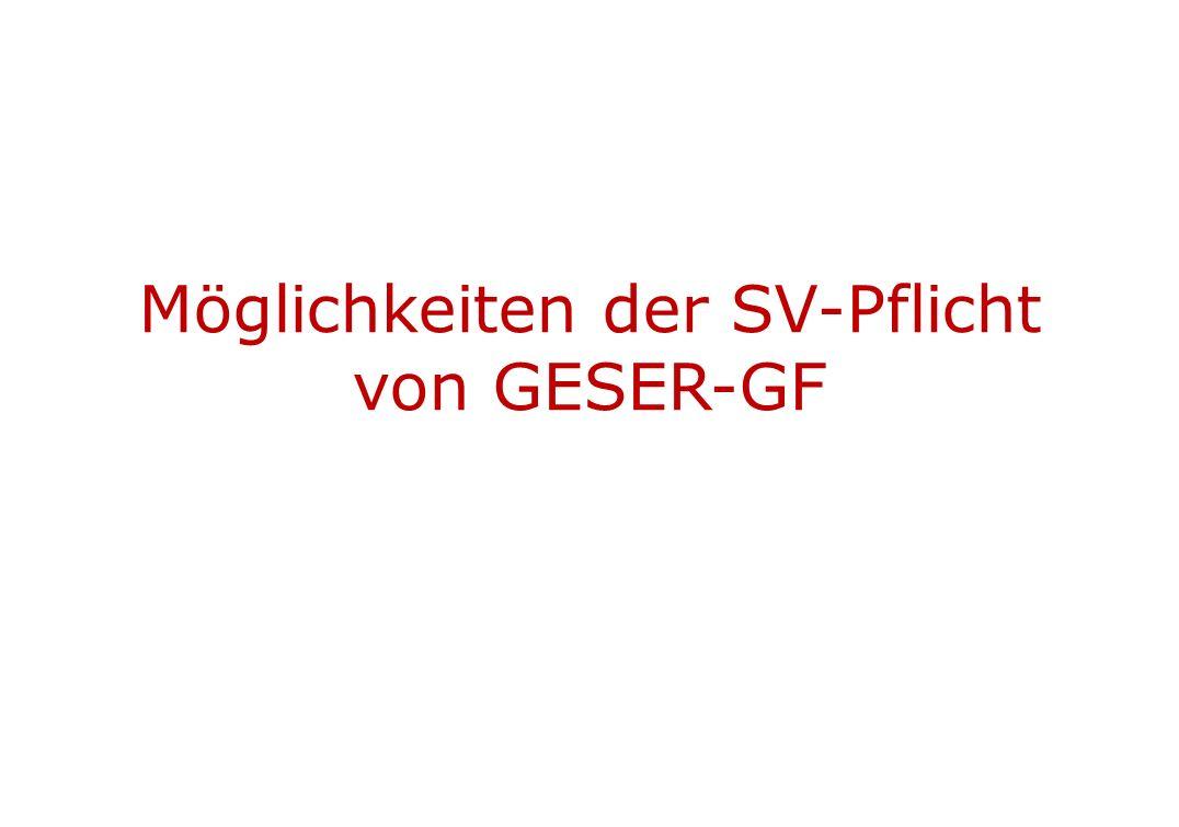 Möglichkeiten der SV-Pflicht von GESER-GF
