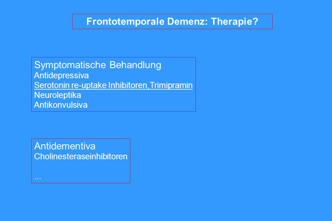 Frontotemporale Demenz: Therapie.