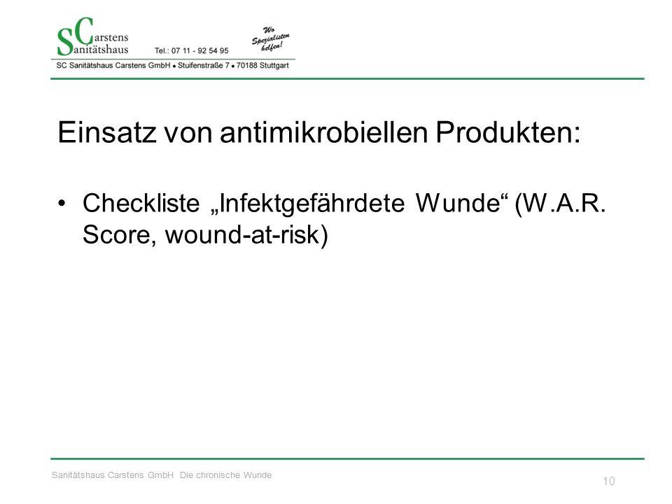 """Sanitätshaus Carstens GmbH Die chronische Wunde Einsatz von antimikrobiellen Produkten: Checkliste """"Infektgefährdete Wunde (W.A.R."""