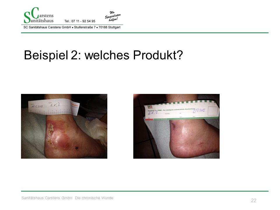 Sanitätshaus Carstens GmbH Die chronische Wunde Beispiel 2: welches Produkt 22