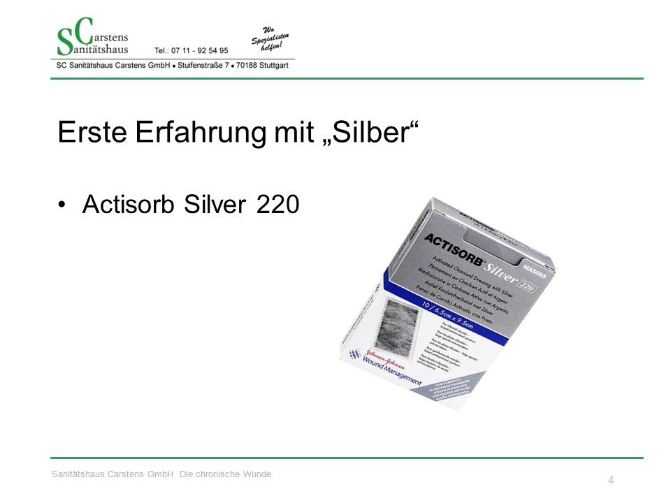"""Sanitätshaus Carstens GmbH Die chronische Wunde Erste Erfahrung mit """"Silber Actisorb Silver 220 4"""