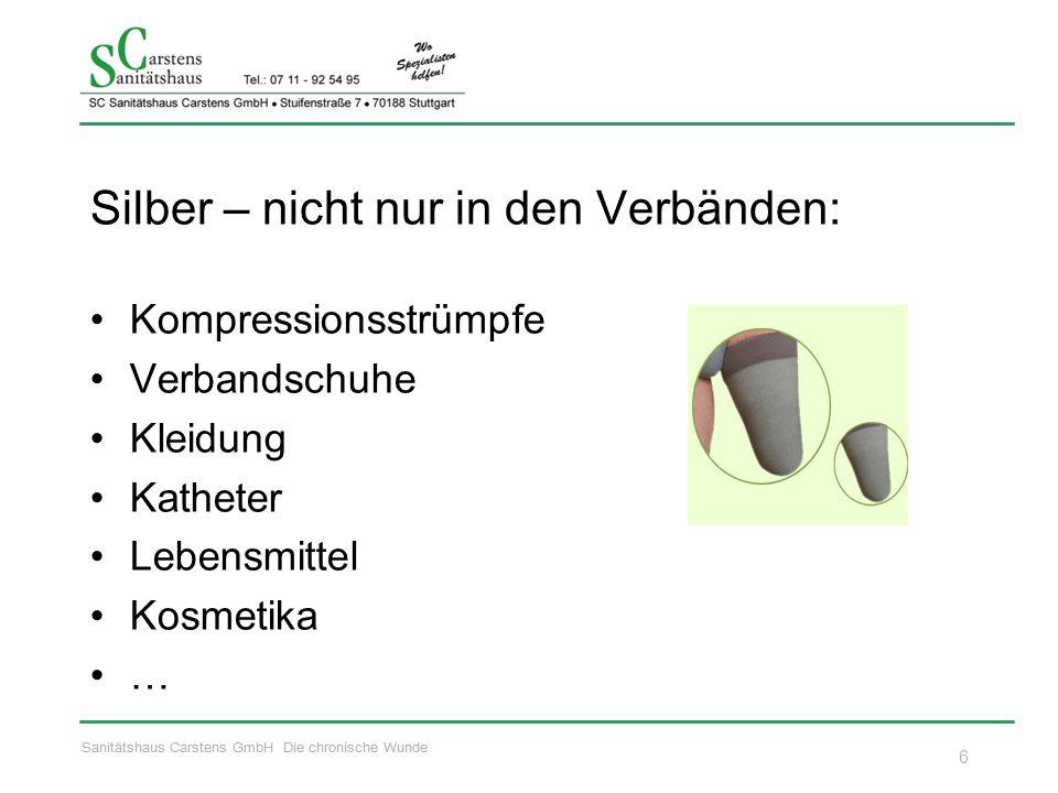 Sanitätshaus Carstens GmbH Die chronische Wunde Silber – nicht nur in den Verbänden: Kompressionsstrümpfe Verbandschuhe Kleidung Katheter Lebensmittel