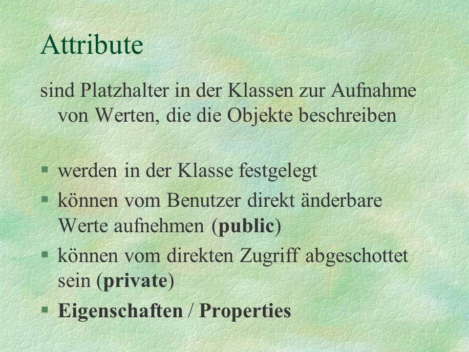 Klassen und Objekte Damit es nicht zu einfach wird! Hier verwendet §Klasse §Objekt Alternative Bezeichnung §Objekt §Instanz des Objektes