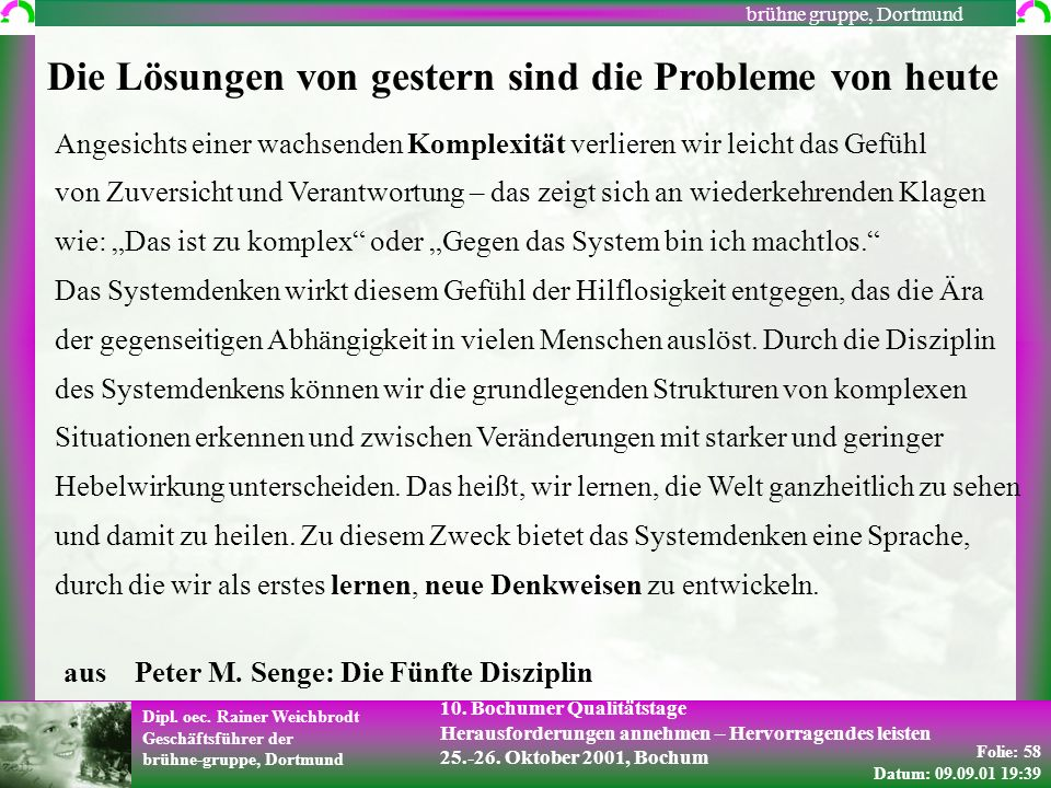 Folie: 58 Datum: 09.09.01 19:39 Dipl. oec. Rainer Weichbrodt Geschäftsführer der brühne-gruppe, Dortmund brühne gruppe, Dortmund 10. Bochumer Qualität