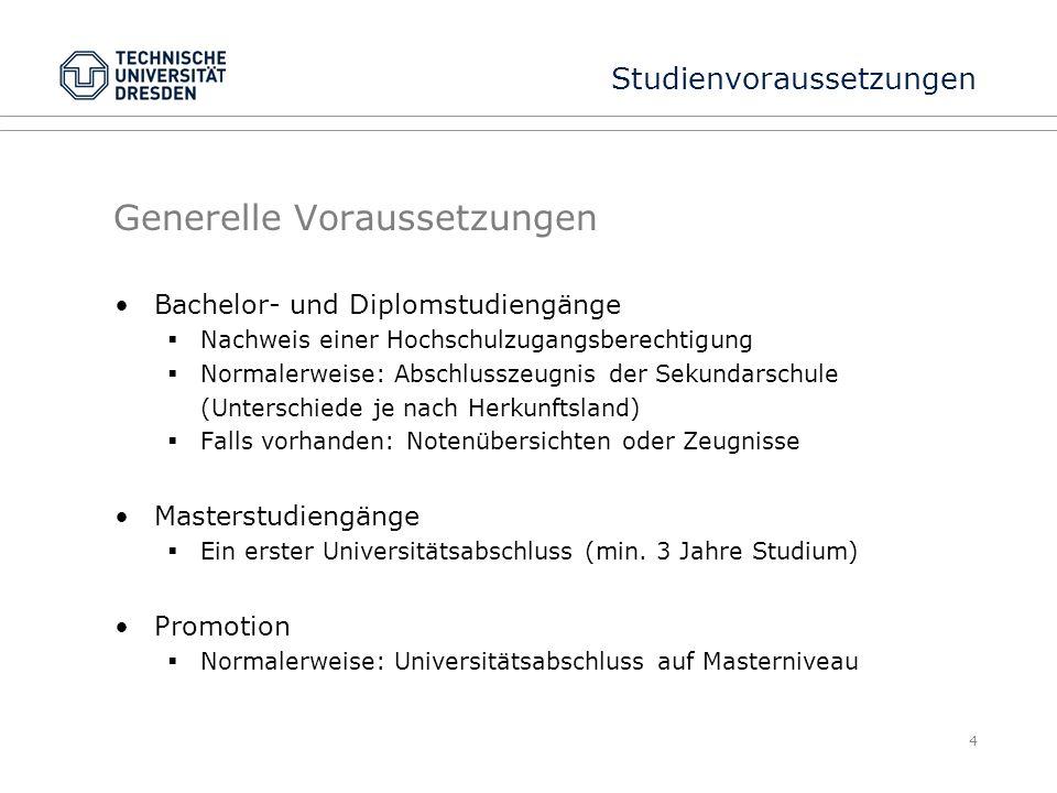 Sprachliche Voraussetzungen Deutsch ist Unterrichtssprache Ausnahme: einige Masterprogramme Voraussetzungen… Für die Bewerbung für Studienkolleg oder Propädeutikum:  B1 bzw.