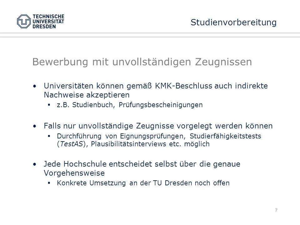 Bewerbung mit unvollständigen Zeugnissen Universitäten können gemäß KMK-Beschluss auch indirekte Nachweise akzeptieren  z.B. Studienbuch, Prüfungsbes