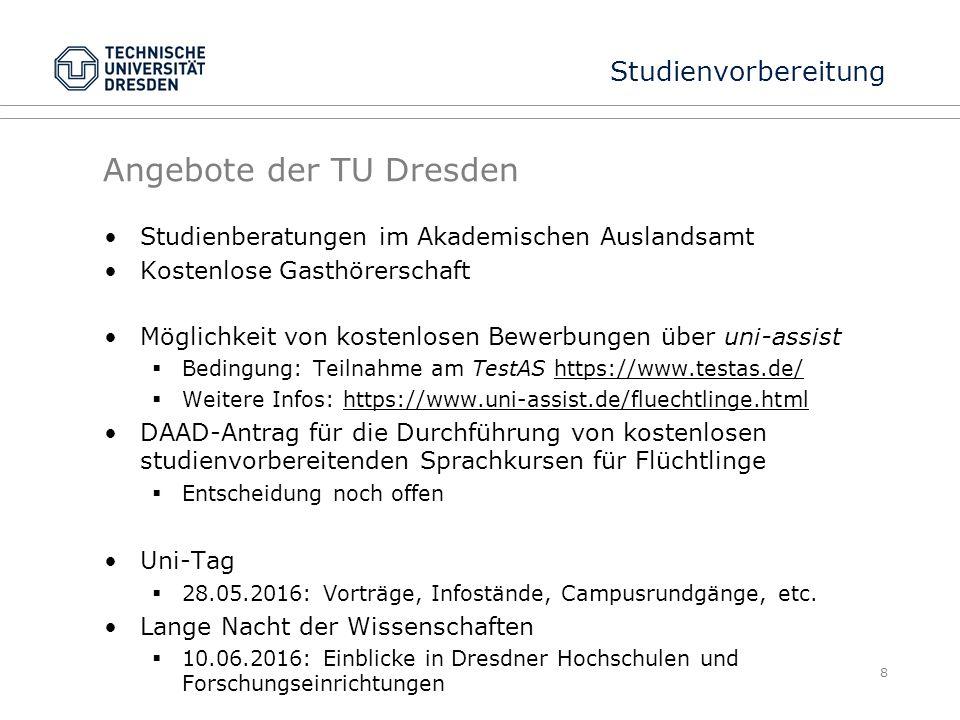 Angebote der TU Dresden Studienberatungen im Akademischen Auslandsamt Kostenlose Gasthörerschaft Möglichkeit von kostenlosen Bewerbungen über uni-assi