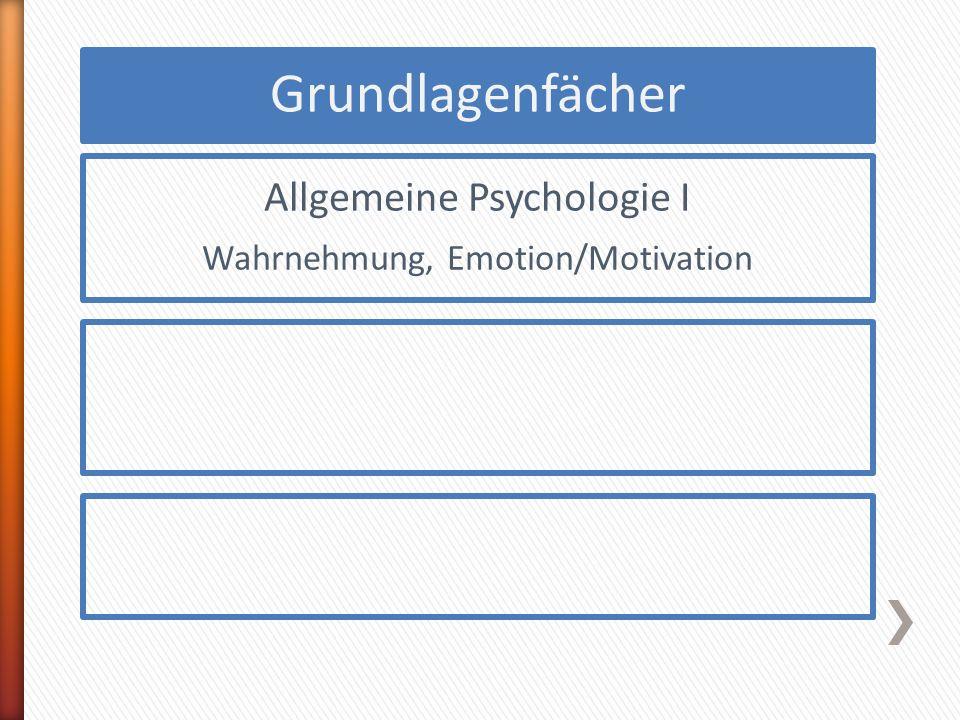 Allgemeine Psychologie I Wahrnehmung, Emotion/Motivation