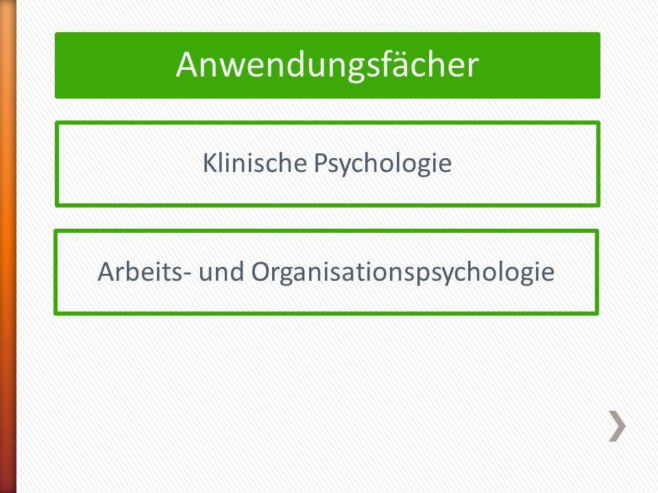Anwendungsfächer Arbeits- und Organisationspsychologie Klinische Psychologie
