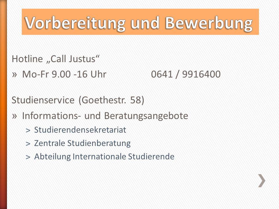 """Hotline """"Call Justus » Mo-Fr 9.00 -16 Uhr 0641 / 9916400 Studienservice (Goethestr."""