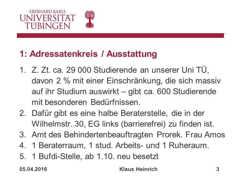 05.04.2016 Klaus Heinrich 3 1: Adressatenkreis / Ausstattung 1.Z.