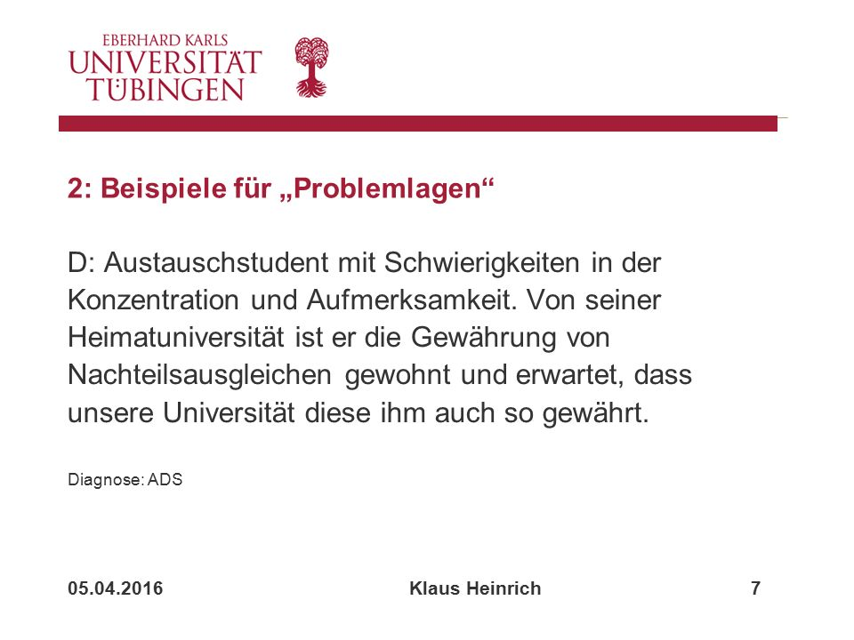 """05.04.2016 Klaus Heinrich 7 2: Beispiele für """"Problemlagen D: Austauschstudent mit Schwierigkeiten in der Konzentration und Aufmerksamkeit."""
