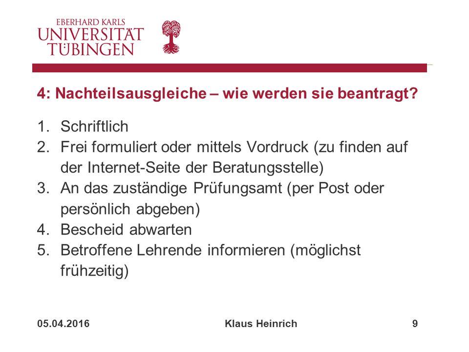 05.04.2016 Klaus Heinrich 9 4: Nachteilsausgleiche – wie werden sie beantragt.