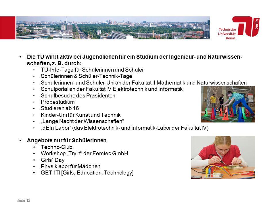 Dezentrales Logo optional Die TU wirbt aktiv bei Jugendlichen für ein Studium der Ingenieur- und Naturwissen- schaften, z.