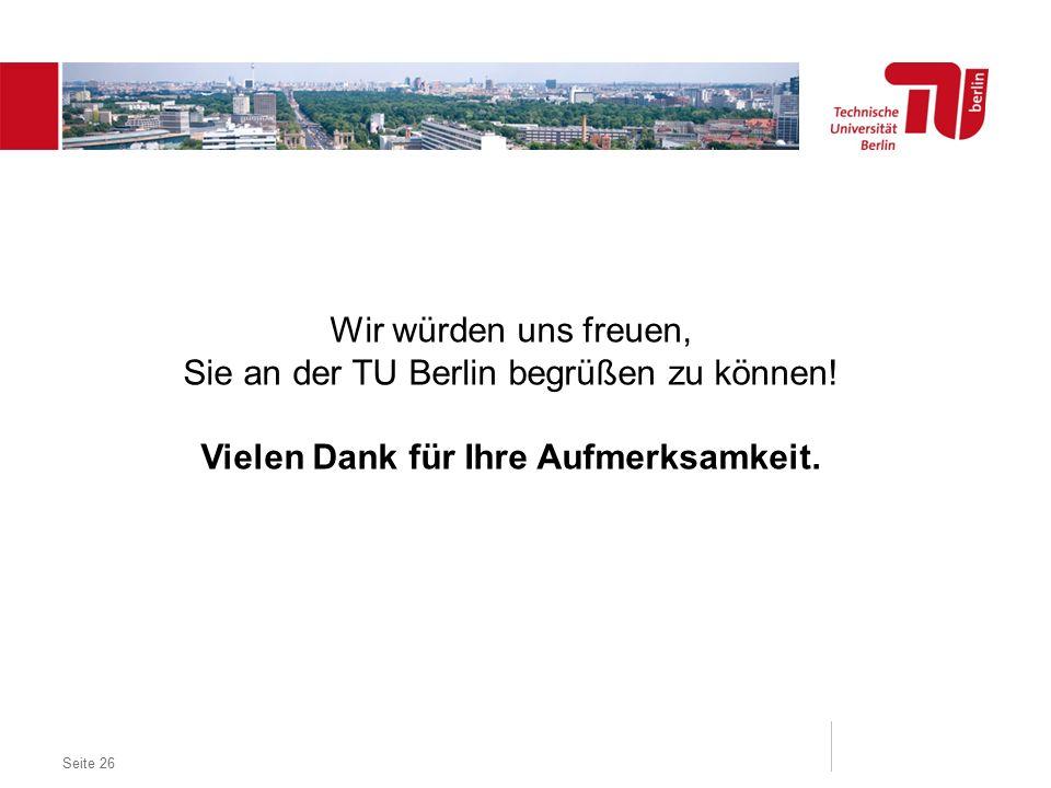 Dezentrales Logo optional Seite 26 Wir würden uns freuen, Sie an der TU Berlin begrüßen zu können.