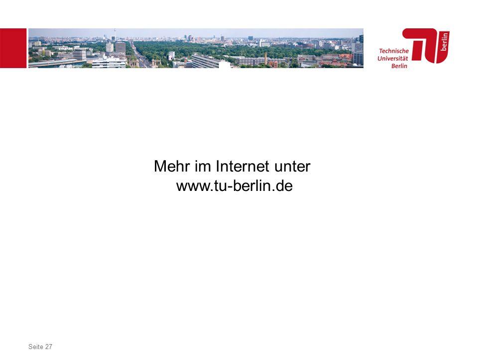 Dezentrales Logo optional Seite 27 Mehr im Internet unter www.tu-berlin.de