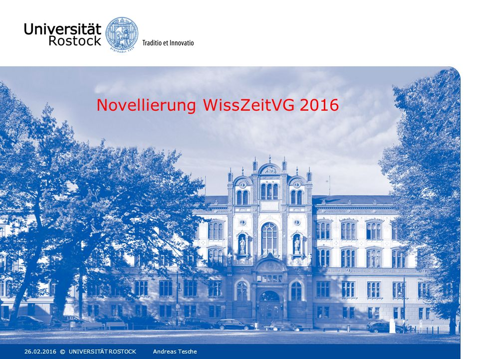 Novellierung WissZeitVG 2016 26.02.2016© UNIVERSITÄT ROSTOCK Andreas Tesche1