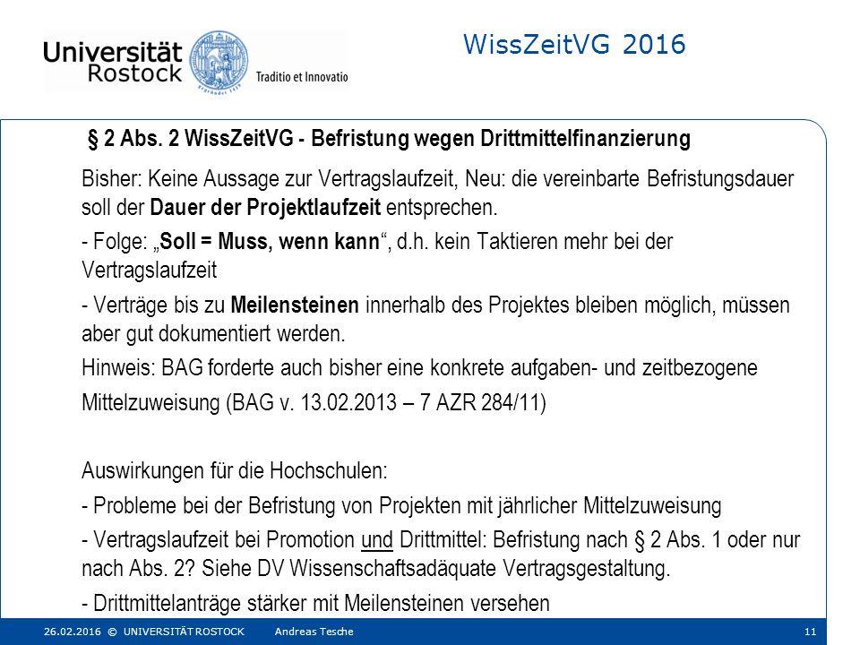 WissZeitVG 2016 Bisher: Keine Aussage zur Vertragslaufzeit, Neu: die vereinbarte Befristungsdauer soll der Dauer der Projektlaufzeit entsprechen.