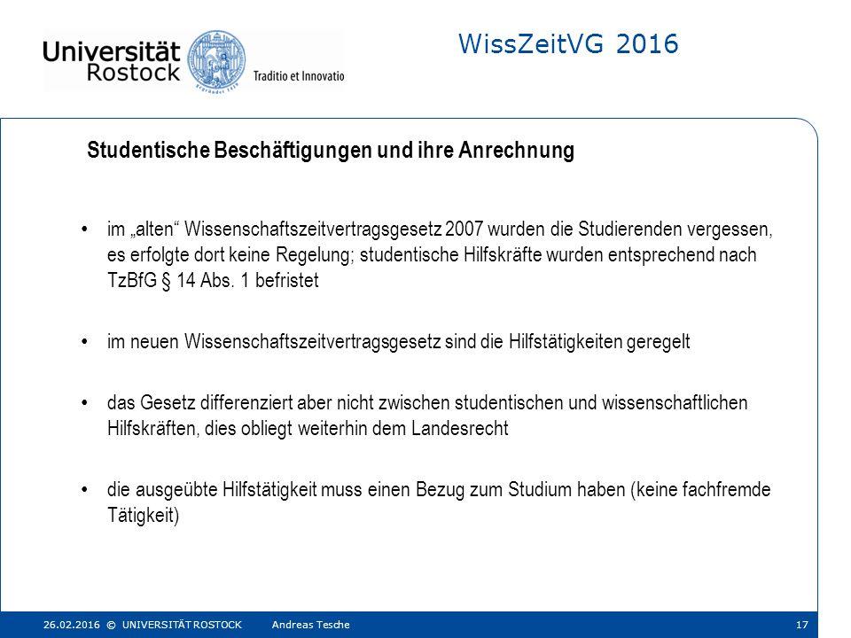 """WissZeitVG 2016 im """"alten Wissenschaftszeitvertragsgesetz 2007 wurden die Studierenden vergessen, es erfolgte dort keine Regelung; studentische Hilfskräfte wurden entsprechend nach TzBfG § 14 Abs."""