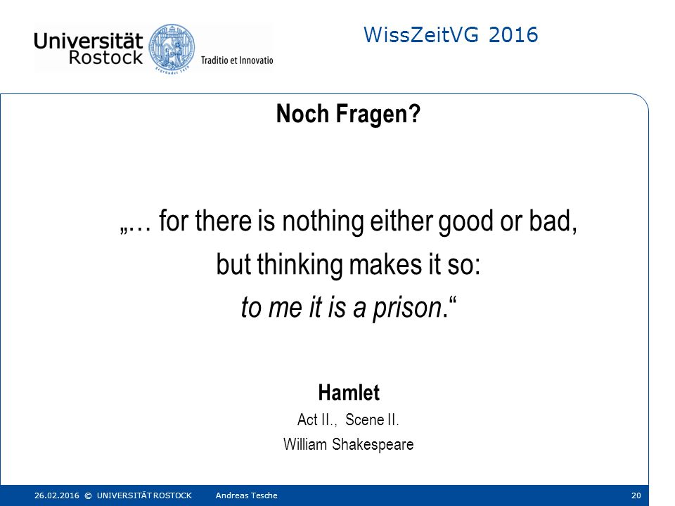 "WissZeitVG 2016 ""… for there is nothing either good or bad, but thinking makes it so: to me it is a prison. Hamlet Act II., Scene II."