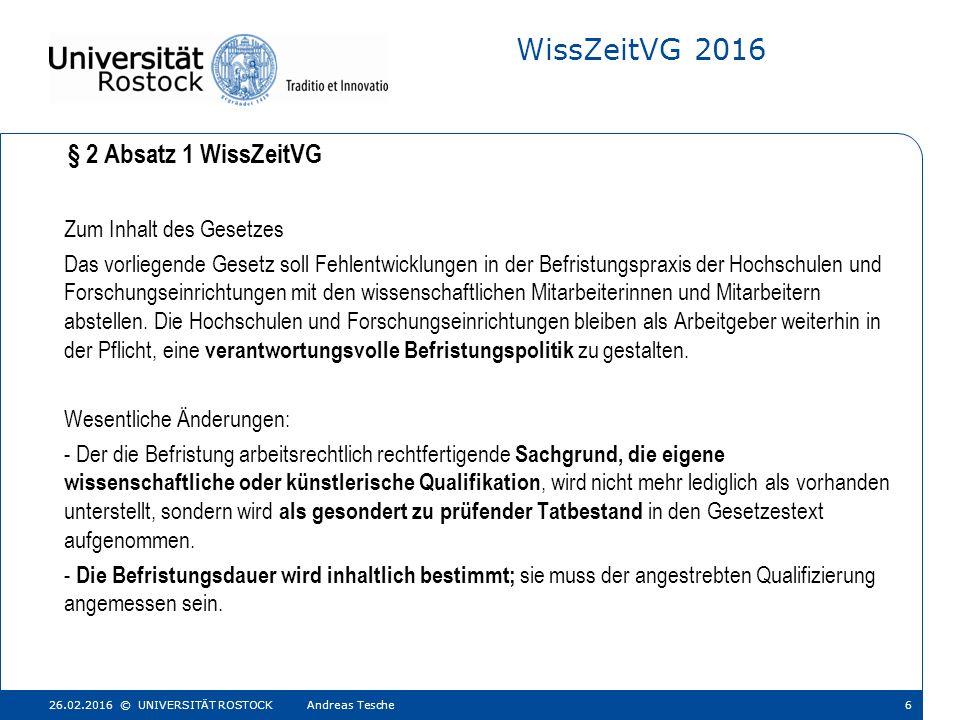 WissZeitVG 2016 Zum Inhalt des Gesetzes Das vorliegende Gesetz soll Fehlentwicklungen in der Befristungspraxis der Hochschulen und Forschungseinrichtungen mit den wissenschaftlichen Mitarbeiterinnen und Mitarbeitern abstellen.