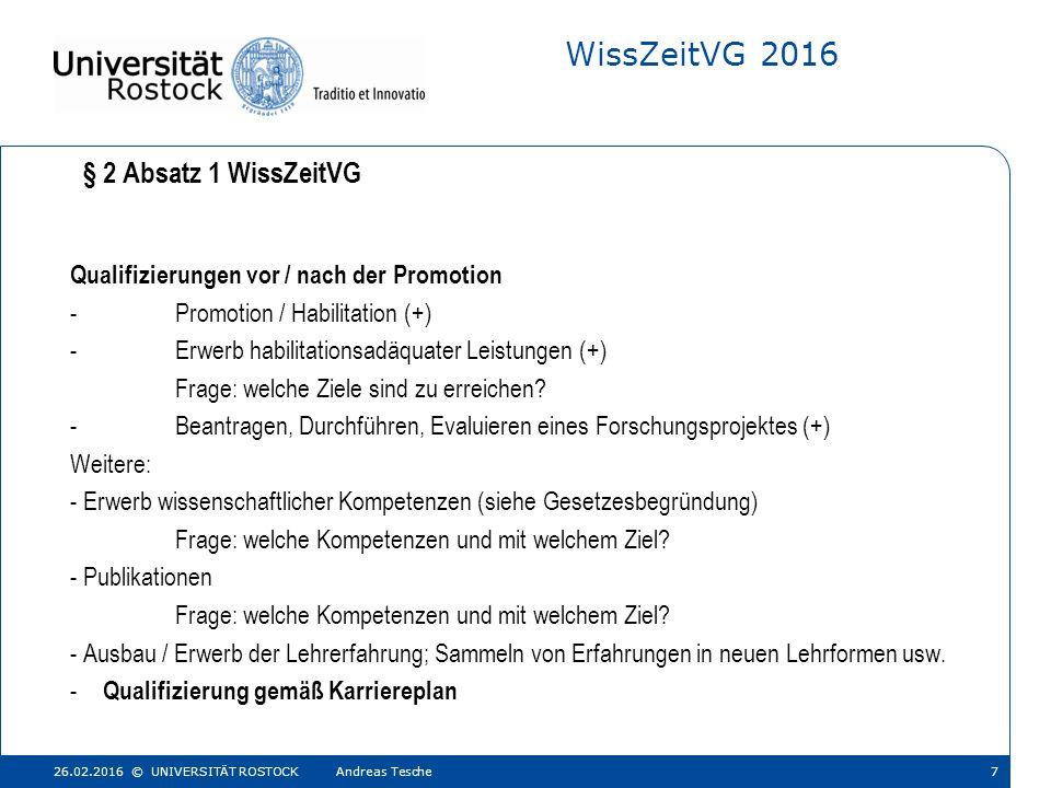 WissZeitVG 2016 Qualifizierungen vor / nach der Promotion -Promotion / Habilitation (+) -Erwerb habilitationsadäquater Leistungen (+) Frage: welche Ziele sind zu erreichen.