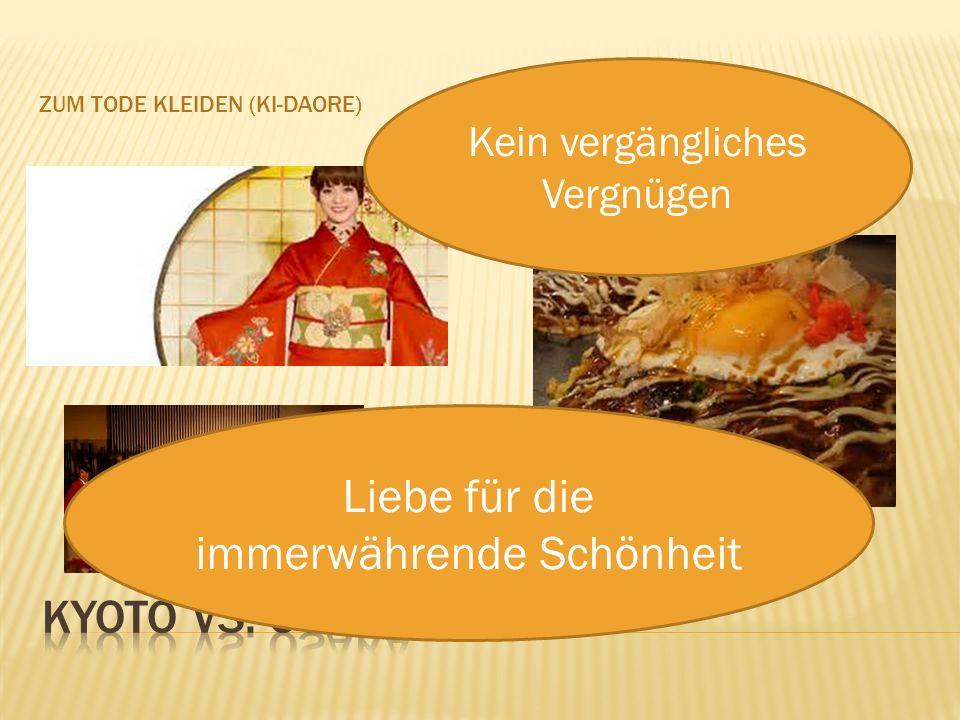 ZUM TODE KLEIDEN (KI-DAORE)ZUM TODE ESSEN (KUI-DAORE)  Okonomiyaki: Volksgericht von Osaka Kein vergängliches Vergnügen Liebe für die immerwährende S