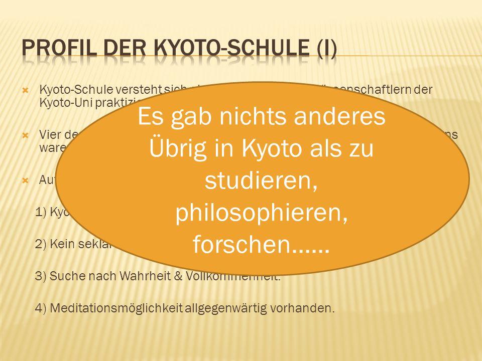  Kyoto-Schule versteht sich als Gedanke, der von Wissenschaftlern der Kyoto-Uni praktiziert wird.  Vier der ersten fünf Nobelpreisträger (Physik, Ch