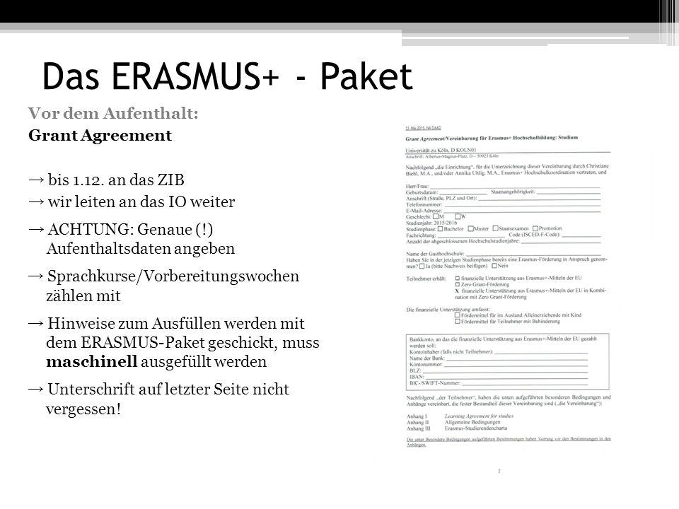 Das ERASMUS+ - Paket Vor dem Aufenthalt: Grant Agreement → bis 1.12.