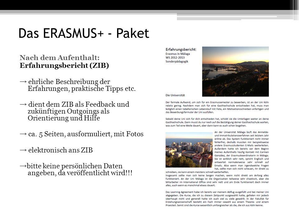 Das ERASMUS+ - Paket Nach dem Aufenthalt: Erfahrungsbericht (ZIB) → ehrliche Beschreibung der Erfahrungen, praktische Tipps etc.