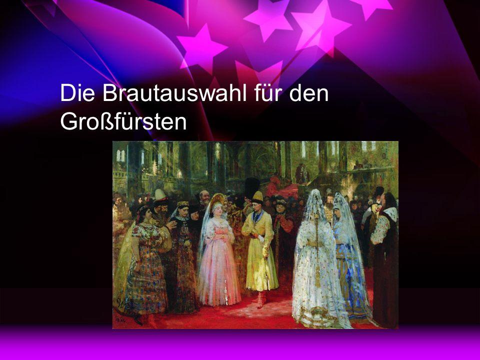 Die Brautauswahl für den Großfürsten