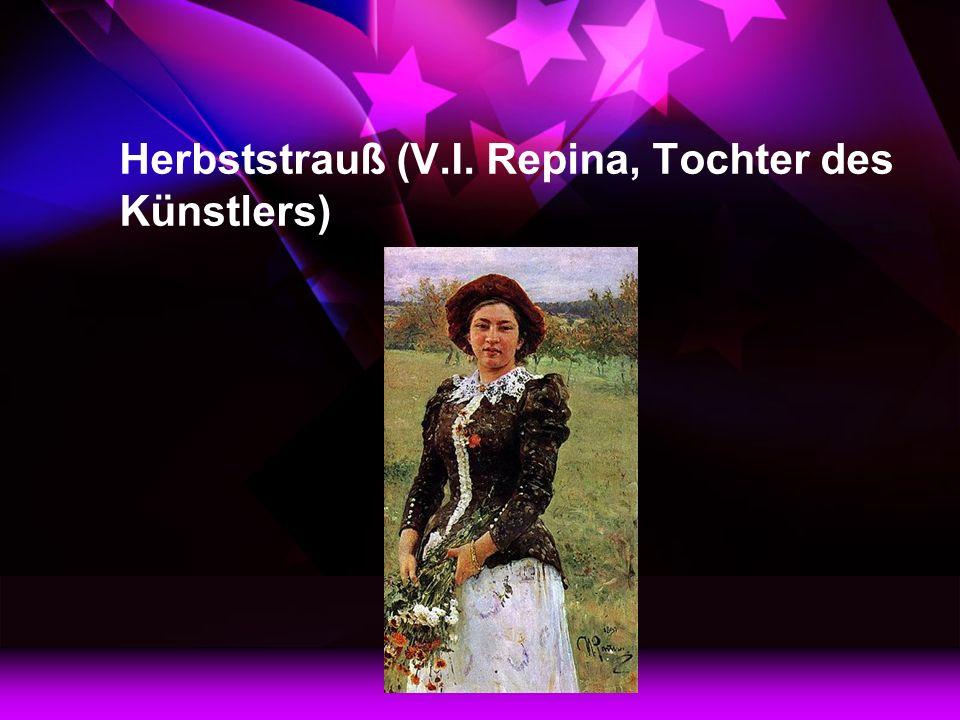 Herbststrauß (V.I. Repina, Tochter des Künstlers)