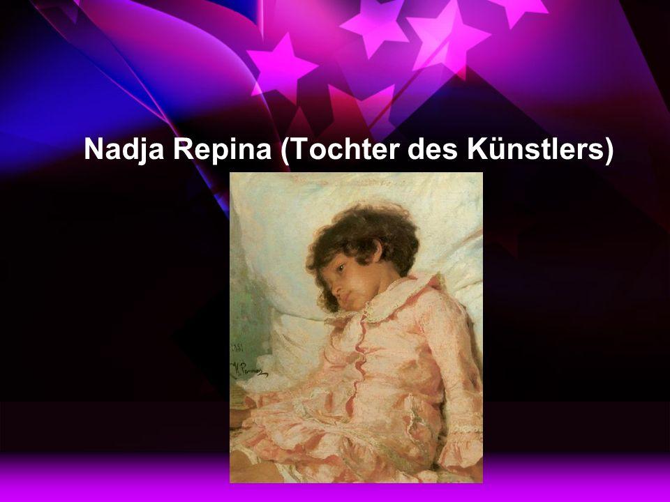 Nadja Repina (Tochter des Künstlers)