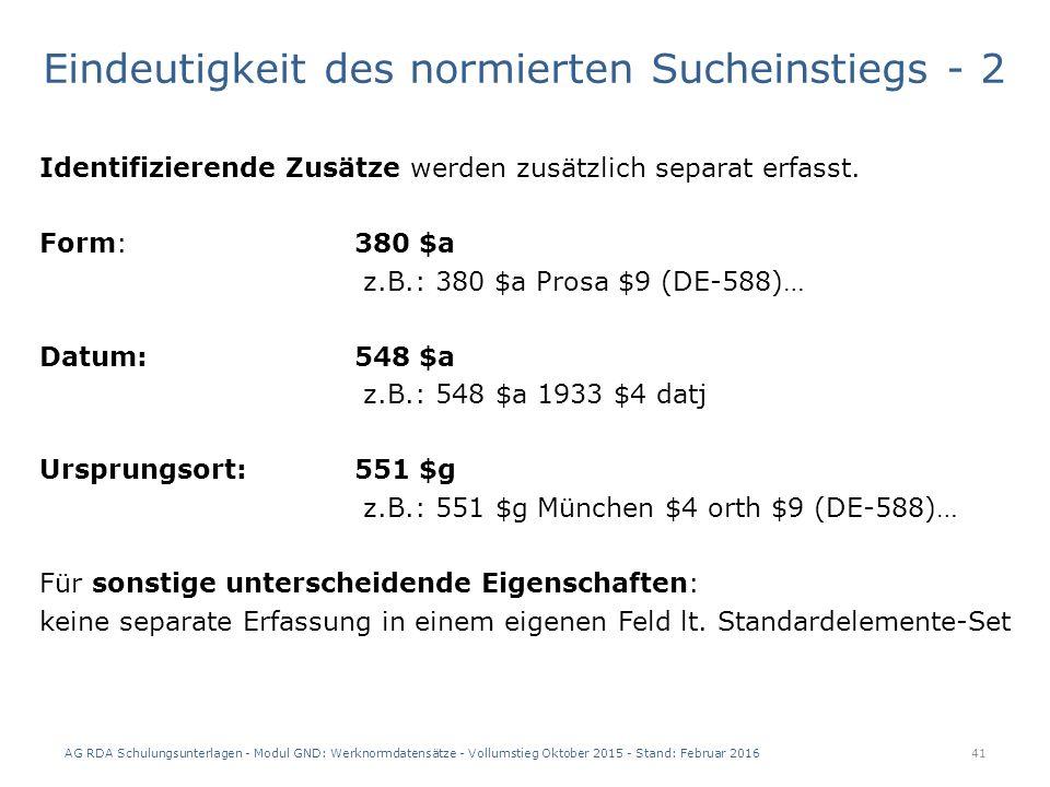 Eindeutigkeit des normierten Sucheinstiegs - 2 Identifizierende Zusätze werden zusätzlich separat erfasst.