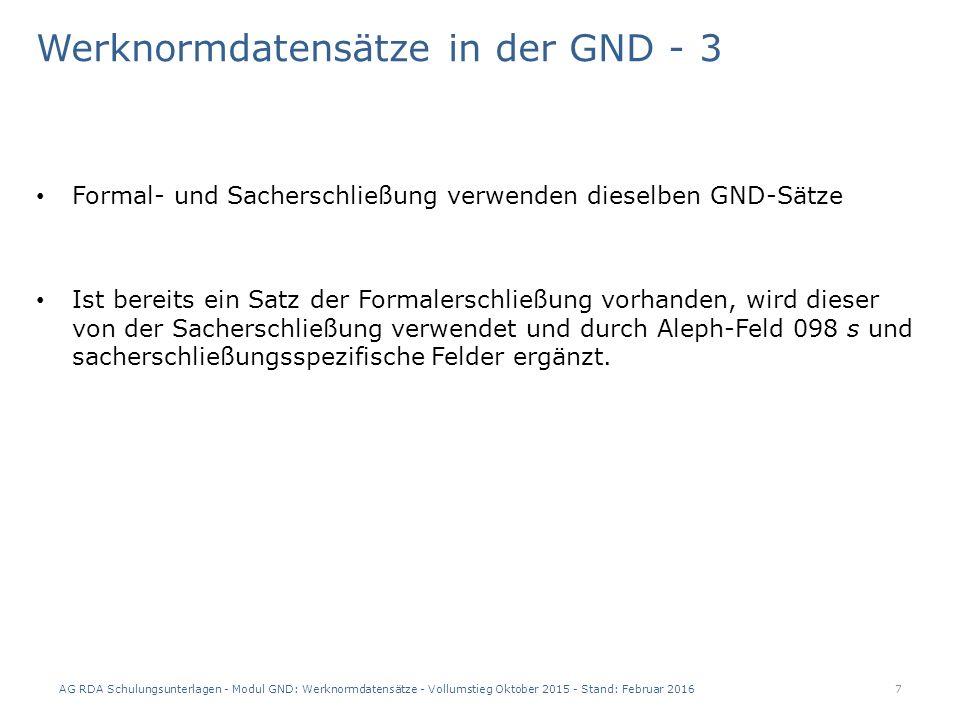 AG RDA Schulungsunterlagen - Modul GND: Werknormdatensätze - Vollumstieg Oktober 2015 - Stand: Februar 2016 28