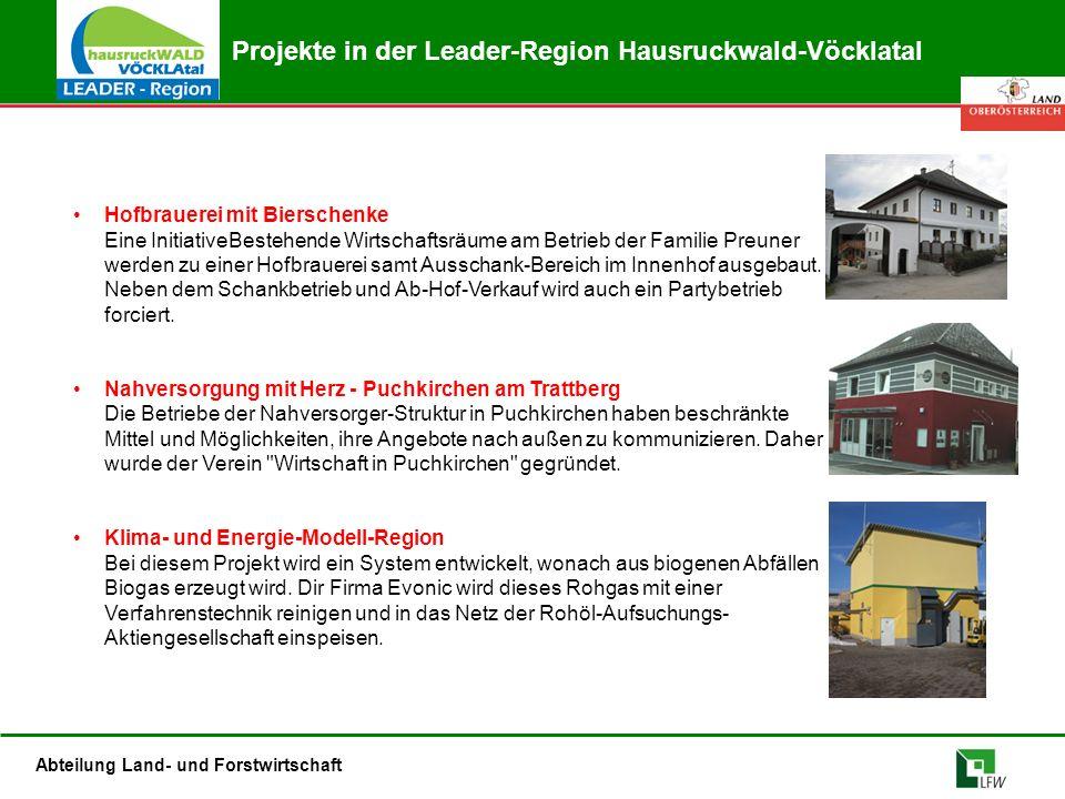 Abteilung Land- und Forstwirtschaft Hofbrauerei mit Bierschenke Eine InitiativeBestehende Wirtschaftsräume am Betrieb der Familie Preuner werden zu ei