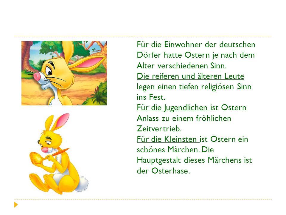 Für die Einwohner der deutschen Dörfer hatte Ostern je nach dem Alter verschiedenen Sinn.