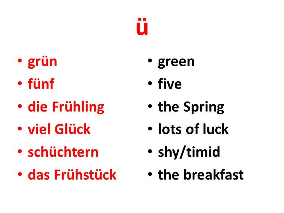 ü grün fünf die Frühling viel Glück schüchtern das Frühstück green five the Spring lots of luck shy/timid the breakfast