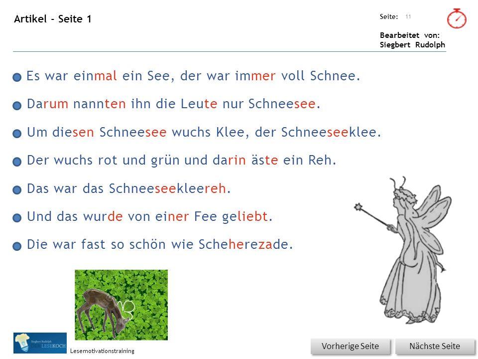 Übungsart: Seite: Bearbeitet von: Siegbert Rudolph Lesemotivationstraining Artikel - Seite 1 Es war einmal ein See, der war immer voll Schnee.