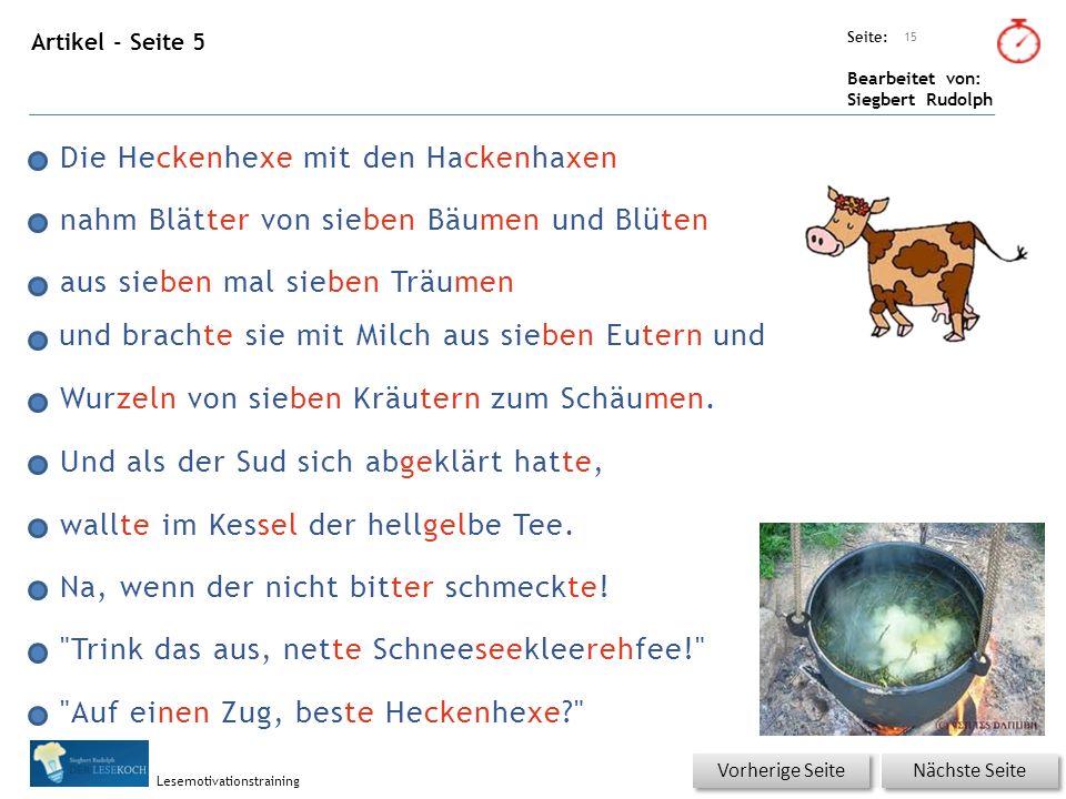 Übungsart: Seite: Bearbeitet von: Siegbert Rudolph Lesemotivationstraining Artikel - Seite 5 und brachte sie mit Milch aus sieben Eutern und Wurzeln von sieben Kräutern zum Schäumen.