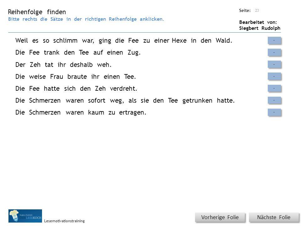 Übungsart: Seite: Bearbeitet von: Siegbert Rudolph Lesemotivationstraining Weil es so schlimm war, ging die Fee zu einer Hexe in den Wald.