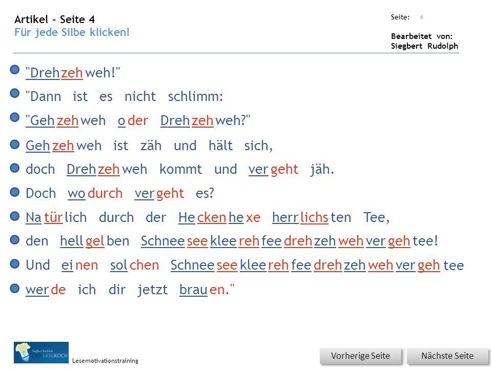 Übungsart: Seite: Bearbeitet von: Siegbert Rudolph Lesemotivationstraining Artikel - Seite 4 Für jede Silbe klicken.