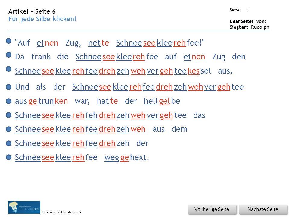 Übungsart: Seite: Bearbeitet von: Siegbert Rudolph Lesemotivationstraining Artikel - Seite 6 Für jede Silbe klicken.