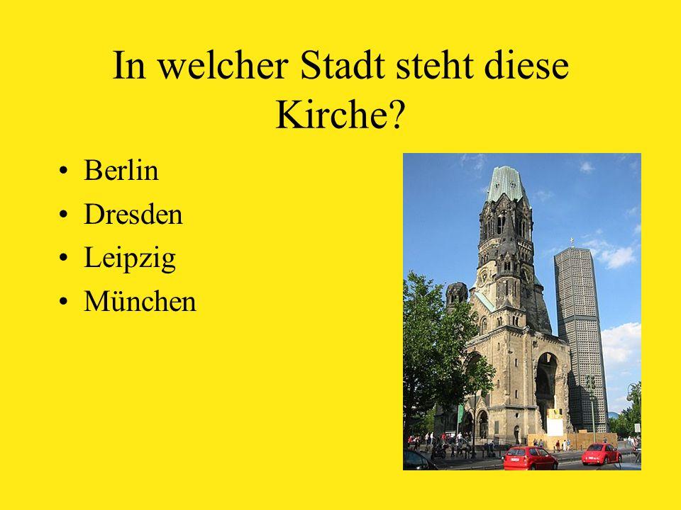 In welcher Stadt steht diese Kirche Berlin Dresden Leipzig München