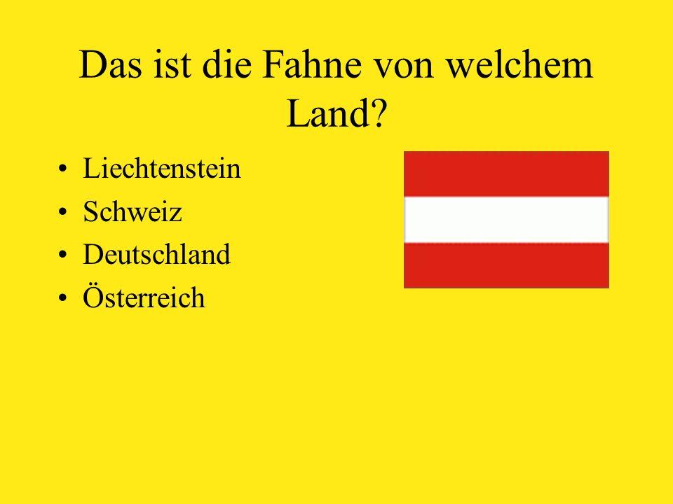 Das ist die Fahne von welchem Land Liechtenstein Schweiz Deutschland Österreich